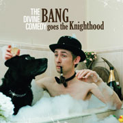 Divine Comedy Bang Goes the Knighthood